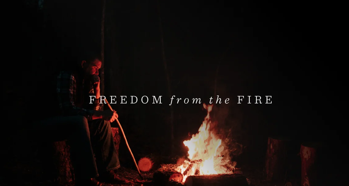 Freedom from the Fire