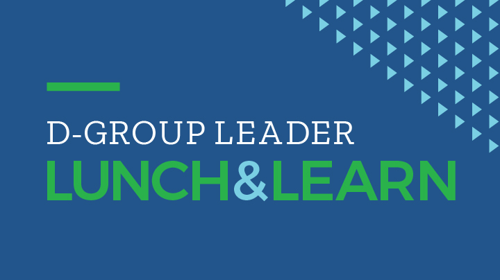 D-Group Leader Lunch & Learn